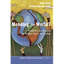 Mending the World?: Possibilities and Obstacles for Religion, Church, and Theology