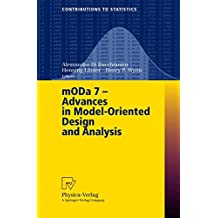 mODa 7 - Advances in Model-Oriented Design and Analysis: Proceedings of the 7th International Workshop on Model-Oriented Design and Analysis held in ... 14-18, 2004 (Contributions to Statistics)
