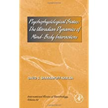 Psychophysiological States: The Ultradian Dynamics of Mind-Body Interactions (International Review of Neurobiology) by David S. Shannahoff-Khalsa (2007-12-27)