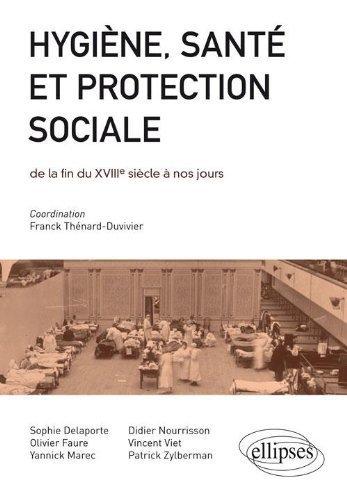 Hygiène Santé & Protection Sociale de la Fin du 18e siècle à nos jours Concours Ens 2012 de Franck Thénard-Duvivier (10 janvier 2012) Broché