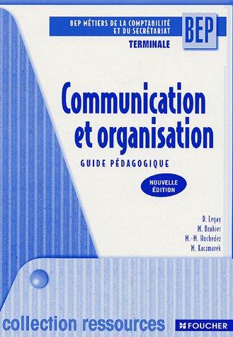 Communication et organisation Tle BEP : Guide pédagogique