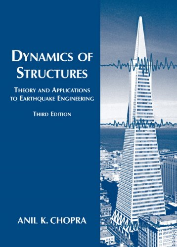 Dynamics of Structures: Theory and Applications to Earthquake Engineering di Anil K. Chopra