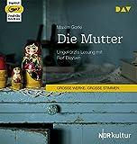 Die Mutter: Ungekürzte Lesung mit Rolf Boysen (2 mp3-CDs) - Maxim Gorki