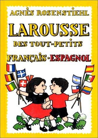 Larousse des tout-petits : Français-espagnol