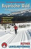 Bayerischer Wald mit angrenzendem Böhmerwald: Die schönsten Langlaufgebiete (Rother Langlaufführer) - Georg Loth, Rosemarie Loth