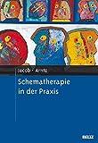Arnoud Arntz, Gitta Jacob: Schematherapie in der Praxis