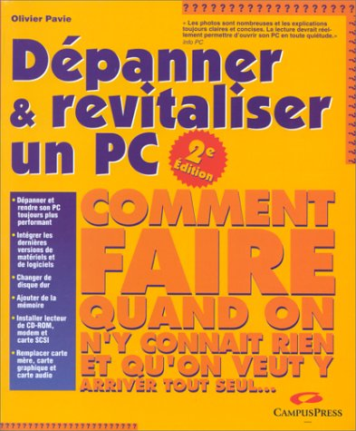 Dépanner et revitaliser un PC - Seconde Edition par Olivier Pavie