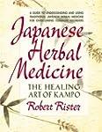 Japanese Herbal Medicine: The Healing...