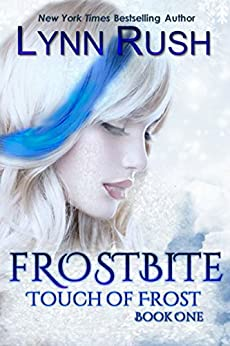 Frostbite (Touch of Frost Book 1) by [Rush, Lynn]