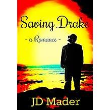 Saving Drake: a Romance