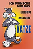 ComCard Ich wünsche Mir Das Leben Meiner Katze Schild aus Blech, Lustig, Comic, Metal Sign