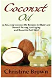 Best Book On Essential Oils - Coconut Oil: Coconut Oil for Beginners - 33 Review