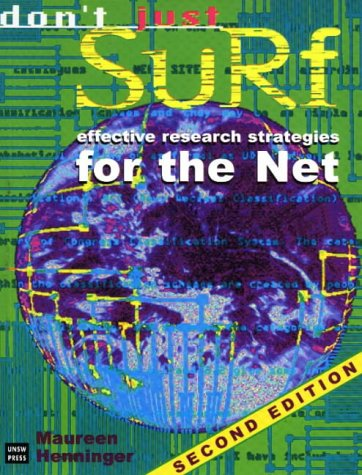 Don't Just Surf: Effective Research Strategies for the Net (Net 2 Surf)