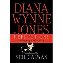 Reflections: On the Magic of Writing by Diana Wynne Jones (2012-09-25)