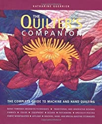 The Quilter's Companion: The Complete Guide to Machine and Hand Quilting by Katharine Guerrier (2003-10-01)