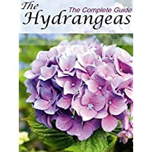 Hydrangeas : The Complete Guide (English Edition)