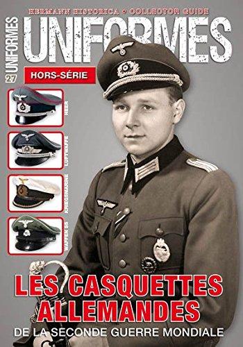Les casquettes allemandes de la Seconde Guerre Mondiale HS UNIFORMES N°27