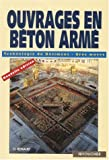 Métiers du bâtiment : Ouvrages en béton armé, BEP - BAC PRO (Technologie du bâtiment gros-oeuvre)