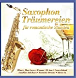 Saxophon Träumereien für Romantische Stunden; Sax; Instrumental; When a man loves a women; I do it for you; Romantic Dreams; Ti Amo; Lovers Island; Adesso tu; Lady in red; Red Roses for a blue lady; Sunshine and roses; Buona notte bambino; I love you
