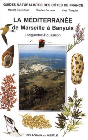 Guides naturalistes des ctes de France : La Mditerrane de Marseille  Banyuls
