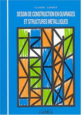 Dessin de construction en ouvrages et structures métalliques