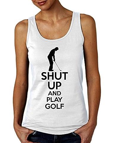 Shut Up And Play Golf Women's Tank Top T-Shirt XX-Large