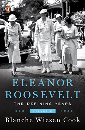 Eleanor Roosevelt, Volume 2: The Defining Years, 1933-1938: The Defining Years: 1933-1938 Vol II (Eleanor Roosevelt, 1933-1938)