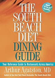 (THE SOUTH BEACH DIET DINING GUIDE: YOUR REFERENCE GUIDE TO RESTAURANTS ACROSS AMERICA ) By Agatston, Arthur (Author) Paperback Published on (12, 2005)