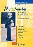 N is a Number: A Portrait of Paul Erdös: A Portrait of Paul Erdos (Springer VideoMATH)