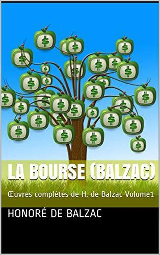La Bourse (Balzac): Œuvres complètes de H. de Balzac Volume1