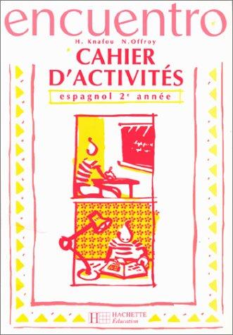 Encuentro, cahier d'activités, espagnol 2e année