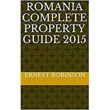 Romania Complete Property Guide 2015 (English Edition)