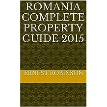 Romania Complete Property Guide 2015 (English Edition)