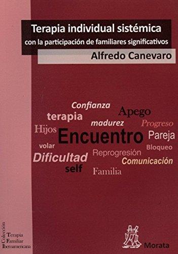 Terapia individual sistémica con la participación de los familiares significativos: Cuando vuelan los cormoranes (Terapia Familiar Iberoamericana)
