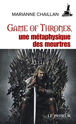 Game of Thrones, une métaphysique des meurtres (Poche) (French Edition)