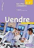 Vendre 1re et Terminale Bac Pro Commerce - Livre élève - Ed. 2013...