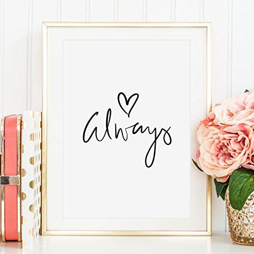 Kunstdruck, Sprüche Poster: Always | Hochwertiges und festes Premiumpapier | Ohne Rahmen