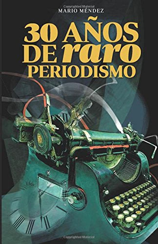 30 Años de Raro Periodismo