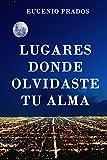 Image de Lugares donde olvidaste tu alma: Una novela romántica para recordar.