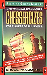 Chessercizes: New Winning Techniques for Players of All Levels by Bruce Pandolfini (1991-01-15)