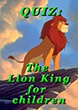 QUIZ: The Lion King for children (English Edition)
