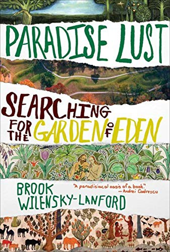 Paradise Lust Searching For The Garden Of Eden English Edition