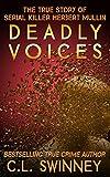 Deadly Voices: The True Story of Serial Killer Herbert Mullin (Detectives True Crime Cases Book 2)