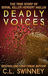Deadly Voices: The True Story of Serial Killer Herbert Mullin (Homicide True Crime Cases Book 2) (English Edition)