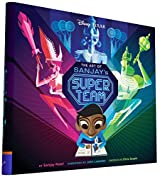 The Art of Sanjay's Super Team by Sanjay Patel (2015-12-01)