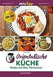 MIXtipp Orientalische Küche: Kochen mit dem Thermomix (German Edition)