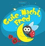 Gute Nacht, Fred: Einschlafbuch für Kinder (Gute Nacht Geschichten)