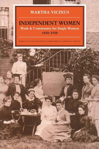 Independent Women: Work and Community for Single Women, 1850-1920 (Women in Culture and Society Series) (Women in Culture & Society S.)