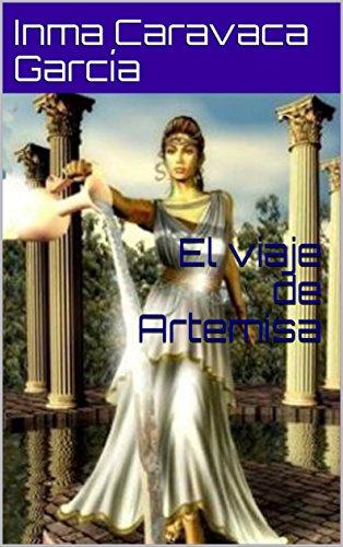 El viaje de Artemisa por Inma Caravaca García