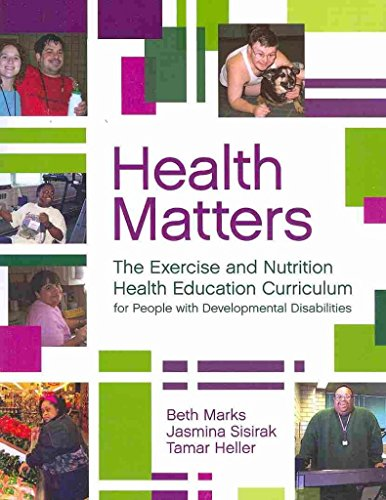 [Health Matters: The Exercise, Nutrition, and Health Education Curriculum for People with Developmental Disabilities] (By: Beth Marks) [published: March, 2010]